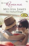 Her Outback Knight - Melissa James