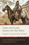 Lewis and Clark Among the Nez Perce: Strangers in the Land of the Nimiipuu - Allen V. Pinkham, Steven Ross Evans, Frederick E. Hoxie