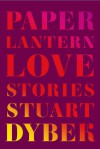 Paper Lantern: Love Stories - Stuart Dybek