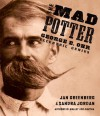 The Mad Potter: George E. Ohr, Eccentric Genius - Jan Greenberg, Sandra Jordan
