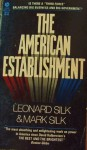 The American Establishment - Leonard Solomon Silk, Mark Silk