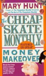 Cheapskate Monthly Money Makeover - Mary Hunt