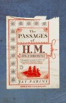 The Passages of H.M.: A Novel of Herman Melville - Jay Parini