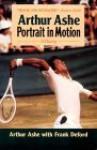 Arthur Ashe: Portrait in Motion - Arthur Ashe, Frank Deford