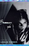 Bombay Ice - Leslie Forbes
