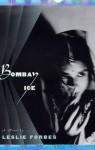 Bombay Ice - Leslie Forbes
