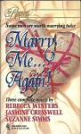 Marry Me... Again! - Rebecca Winters, Suzanne Simms, Jasmine Cresswell