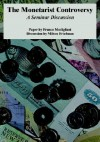 The Monetarist Controversy: A Seminar Discussion - Milton Friedman, Franco Modigliani