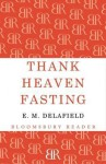 Thank Heaven Fasting. E.M. Delafield - E.M. Delafield