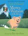 Mercy Watson to the Rescue - Kate DiCamillo, Chris Van Dusen