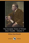 The Complete Works of William Dean Howells - Volume VI (Dodo Press) - William Dean Howells