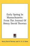 Early Spring in Massachusetts; From the Journals of Henry David Thoreau - Henry David Thoreau