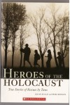 Heroes of the Holocaust: True Stories of Rescues by Teens - Allan Zullo