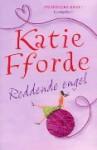 Reddende engel - Katie Fforde, Monique Eggermont