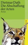 Die Abschaffung der Arten - Dietmar Dath, Daniela Burger