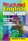 Structured English Immersion: A Step-By-Step Guide for K-6 Teachers and Administrators - Johanna Haver