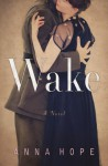 Wake: A Novel - Anna Hope