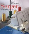 The Complete Serger Handbook - Chris James
