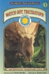 Watch Out, Triceratops! (Read & Discover) (Prehistoric Adventures: Early Reader Series, Level 2) (Read & Discover - Level 2) - Dawn Bentley