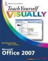 Teach Yourself Visually Microsoft Office 2007 - Sherry Willard Kinkoph Gunter