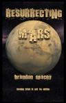 Resurrecting Mars - Brandon Spacey