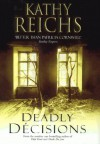 Deadly Dڻcisions - Kathy Reichs