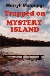 Merryll Manning: Trapped on Mystery Island - John Howard Reid