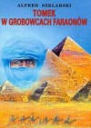 Tomek w grobowcach faraonów - Alfred Szklarski