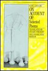 On Account of: Selected Poems of Karl Krolow - Karl Krolow