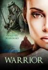 Warrior - Violette Dubrinsky