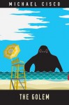 The Golem (Cheek Frawg's Weird Summer Reading Series) - Michael Cisco, Paul Tremblay
