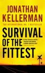 Survival of the Fittest (Alex Delaware) - Jonathan Kellerman