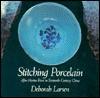 Stitching Porcelain: After Matteo Ricci in Sixteenth-Century China - Deborah Larsen
