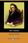 Noah Webster (Dodo Press) - Horace Scudder, Charles Dudley Warner