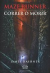 Maze Runner 1 - Correr o morir (Spanish Edition) - James Dashner