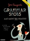 Grammar Snobs Are Great Big Meanies: A Guide to Language for Fun & Spite - June Casagrande, Shelly Frasier