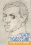The Unity of Picasso's Art - Meyer Schapiro