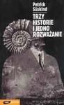 Trzy historie i jedno rozważanie - Małgorzata Łukasiewicz, Patrick Süskind
