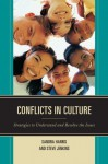 Conflicts in Culture: Strategies to Understand and Resolve the Issues - Sandra Harris, Steve Jenkins