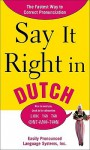 Say It Right in Dutch: Easily Pronounced Language Systems - Clyde Peters