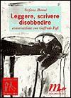 Leggere, Scrivere, Disobbedire - Stefano Benni
