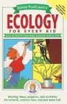 Janice VanCleave's Ecology for Every Kid - Janice Pratt VanCleave
