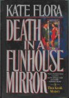 Death in a Funhouse Mirror - Kate Flora