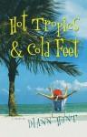 Hot Tropics & Cold Feet - Diann Hunt