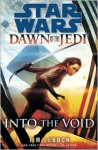 Into the Void: Star Wars (Dawn of the Jedi) - Tim Lebbon