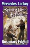 Spirits White as Lightning (Bedlam's Bard, #5) - Mercedes Lackey, Rosemary Edghill