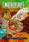 Mothership: Tales from Afrofuturism and Beyond - Bill Campbell, Junot Díaz, Lauren Beukes, N.K. Jemisin