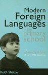 Teaching Modern Foreign Languages in the Primary School - Keith Sharpe