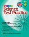 Science Test Practice, Grade 3 - Spectrum, Spectrum