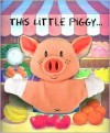 This Little Piggy [With Pig Finger Puppet] - Tammie Speer Lyon